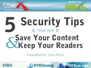 5-security-tips-that-will-save-your-content-keep-your-readers-tony-perez-1-638