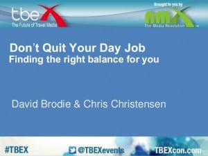 dont-quit-your-day-job-finding-the-right-balance-for-you-david-brodie-chris-christensen-1-638
